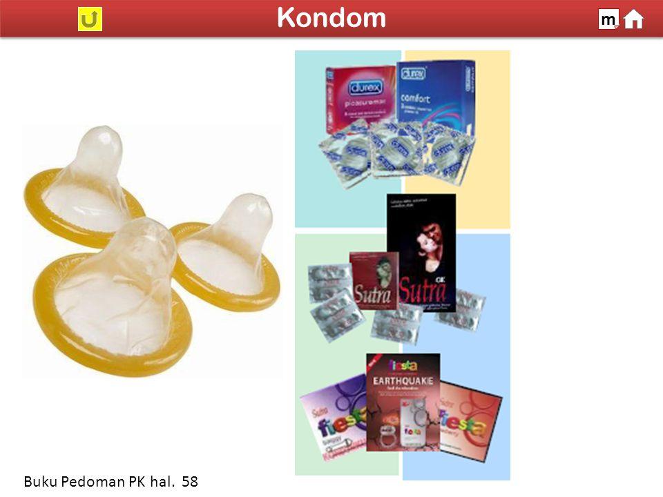 Kondom m Sumber: www.klikdokter.org Buku Pedoman PK hal. 58 SDKI 2012