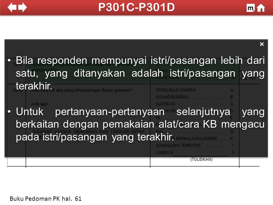 P301C-P301D m. SDKI 2012. 100% Bila responden mempunyai istri/pasangan lebih dari satu, yang ditanyakan adalah istri/pasangan yang terakhir.