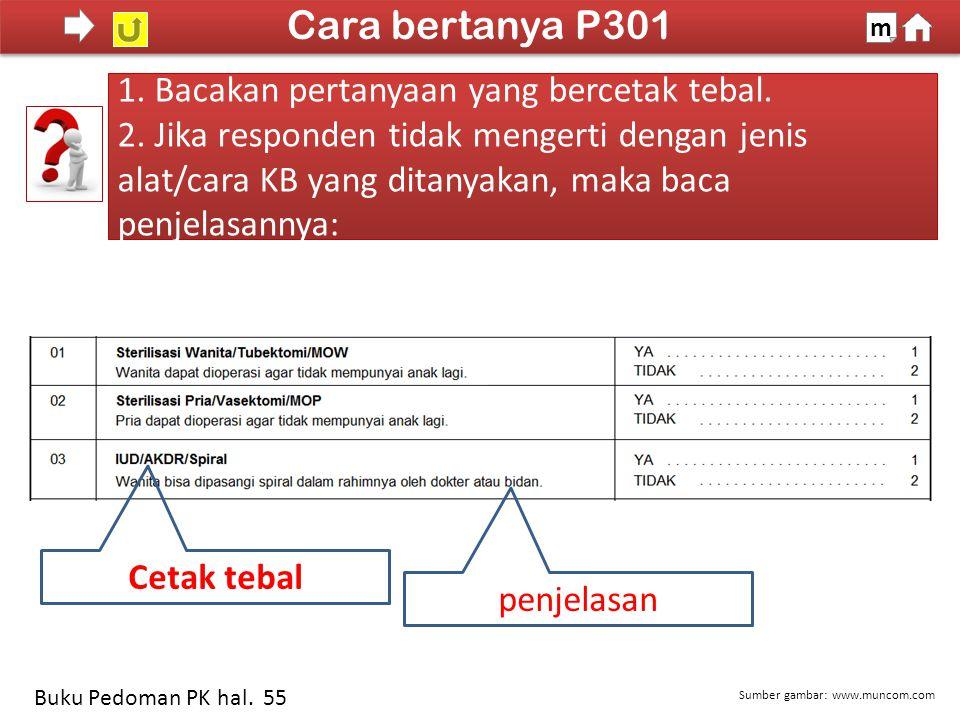 Cara bertanya P301 1. Bacakan pertanyaan yang bercetak tebal.