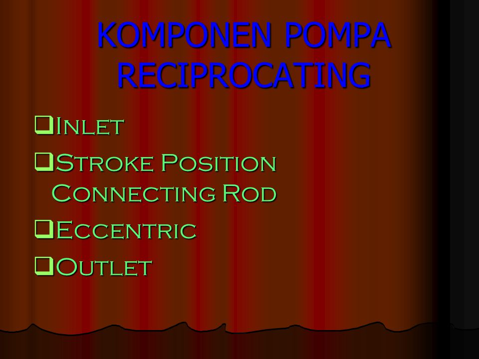 KOMPONEN POMPA RECIPROCATING