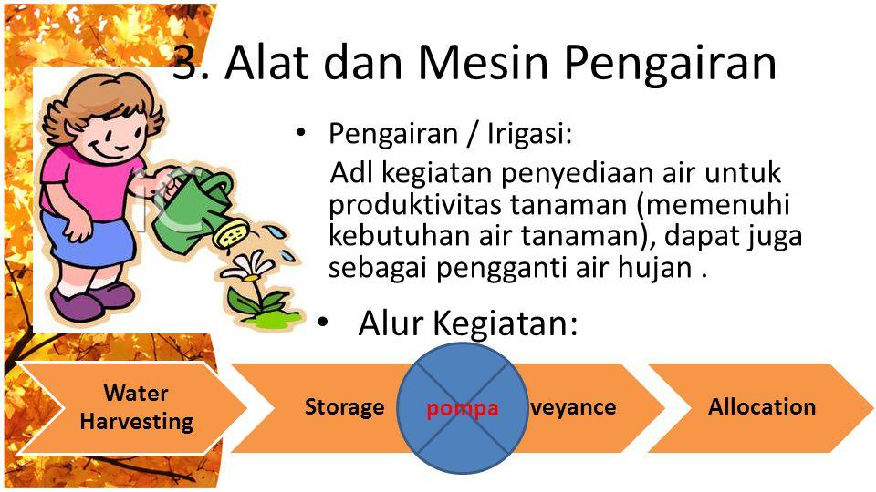 3. Alat dan Mesin Pengairan