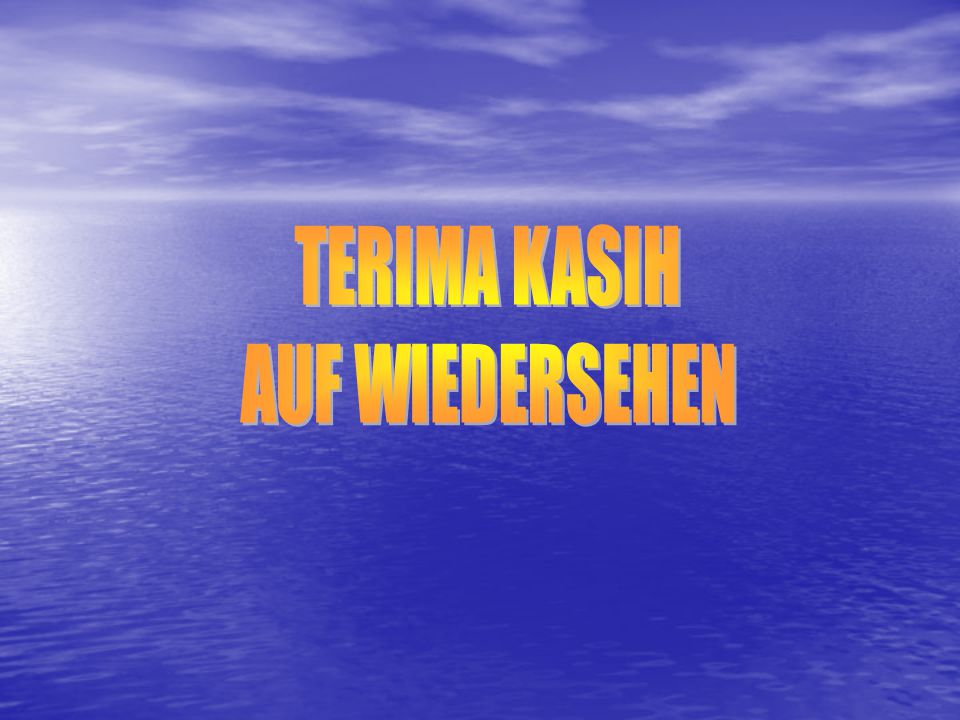 TERIMA KASIH AUF WIEDERSEHEN