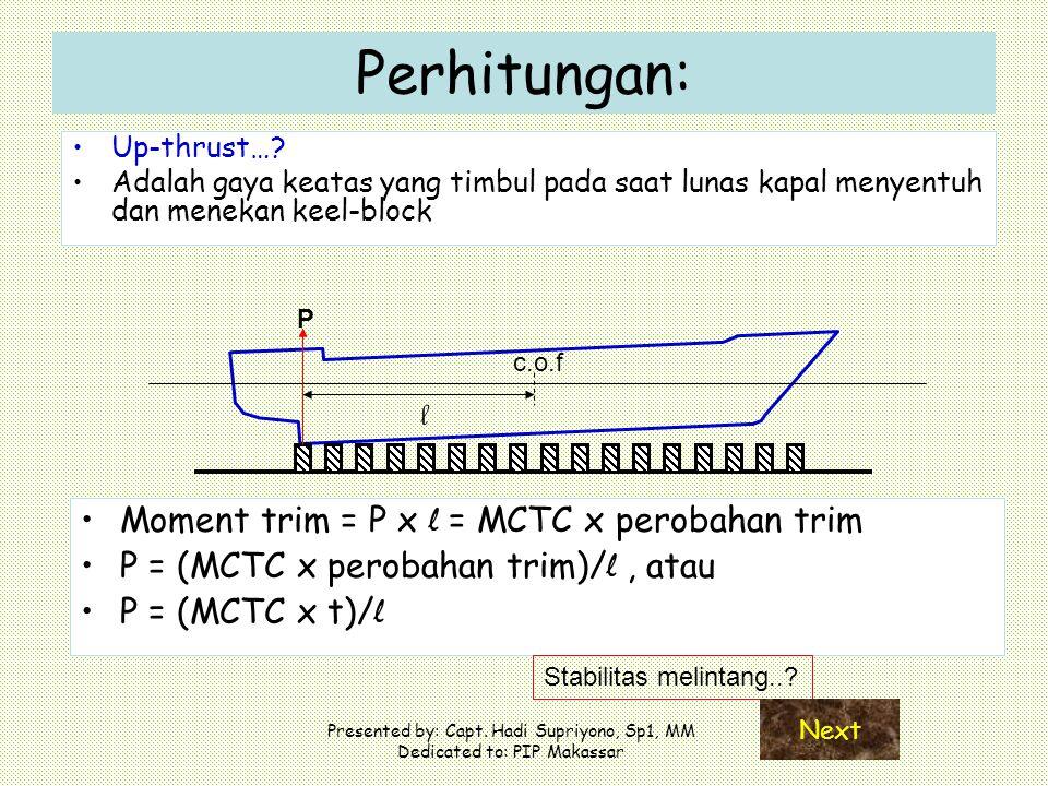Perhitungan: l Moment trim = P x l = MCTC x perobahan trim