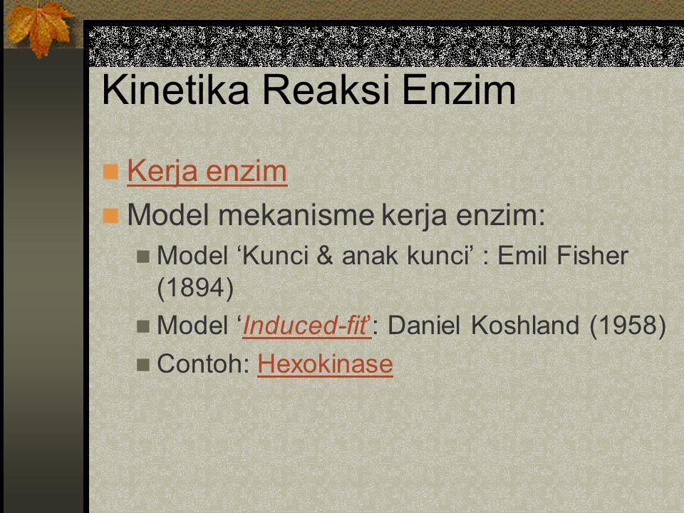 Kinetika Reaksi Enzim Kerja enzim Model mekanisme kerja enzim: