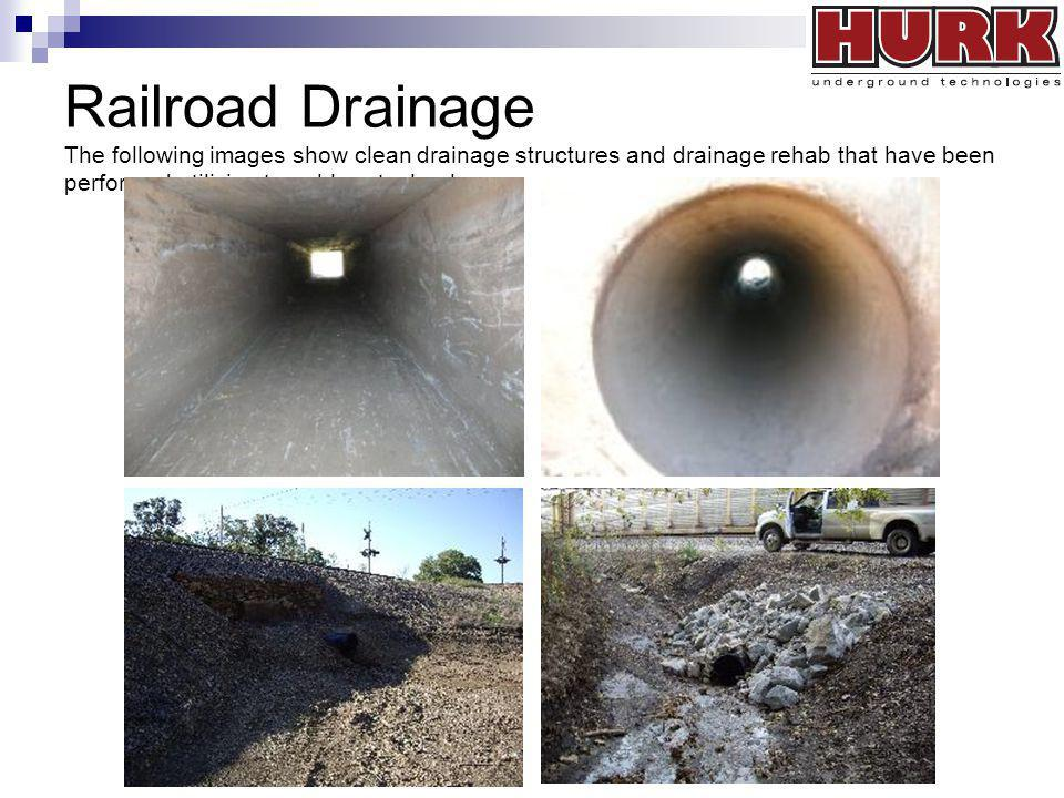 Railroad Drainage The following images show clean drainage structures and drainage rehab that have been performed utilizing trenchless technology.