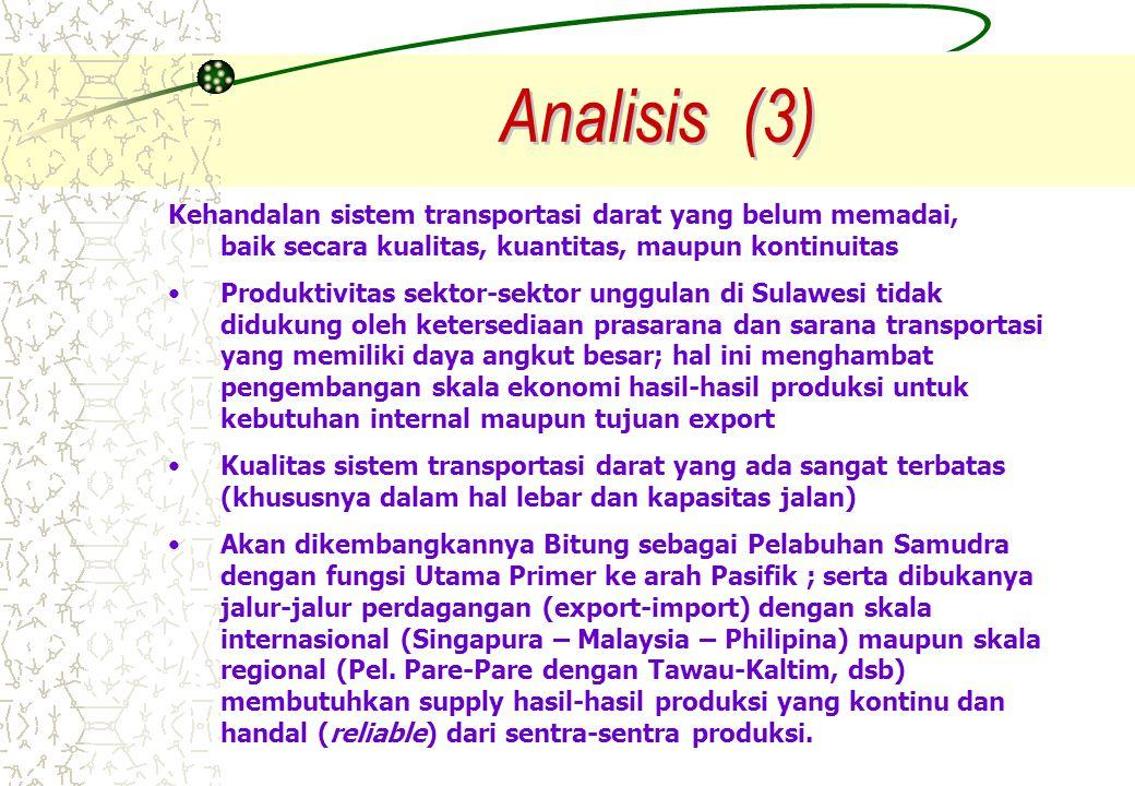 Analisis (3) Kehandalan sistem transportasi darat yang belum memadai, baik secara kualitas, kuantitas, maupun kontinuitas.