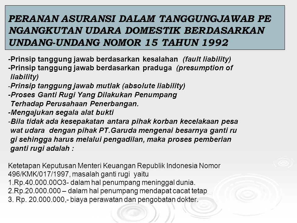 PERANAN ASURANSI DALAM TANGGUNGJAWAB PE NGANGKUTAN UDARA DOMESTIK BERDASARKAN UNDANG-UNDANG NOMOR 15 TAHUN 1992