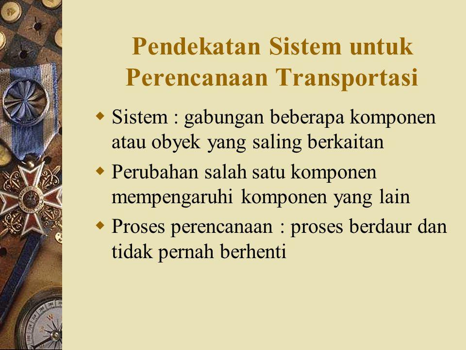 Pendekatan Sistem untuk Perencanaan Transportasi