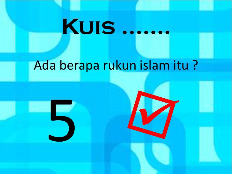 Ada berapa rukun islam itu