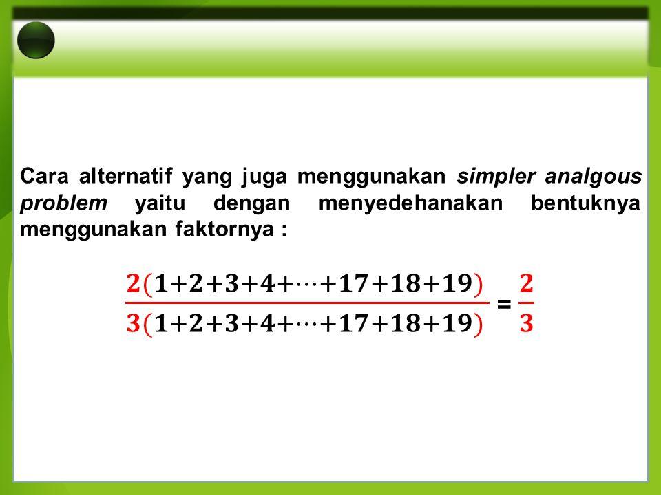 𝟐(𝟏+𝟐+𝟑+𝟒+…+𝟏𝟕+𝟏𝟖+𝟏𝟗) 𝟑(𝟏+𝟐+𝟑+𝟒+…+𝟏𝟕+𝟏𝟖+𝟏𝟗) = 𝟐 𝟑