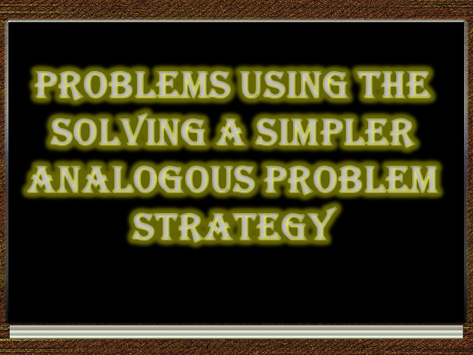 Problems Using the Solving a Simpler Analogous Problem Strategy