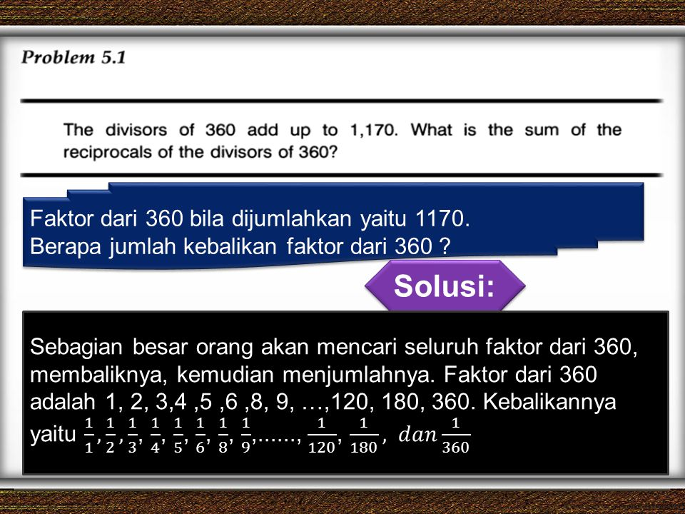 Solusi: Faktor dari 360 bila dijumlahkan yaitu 1170.