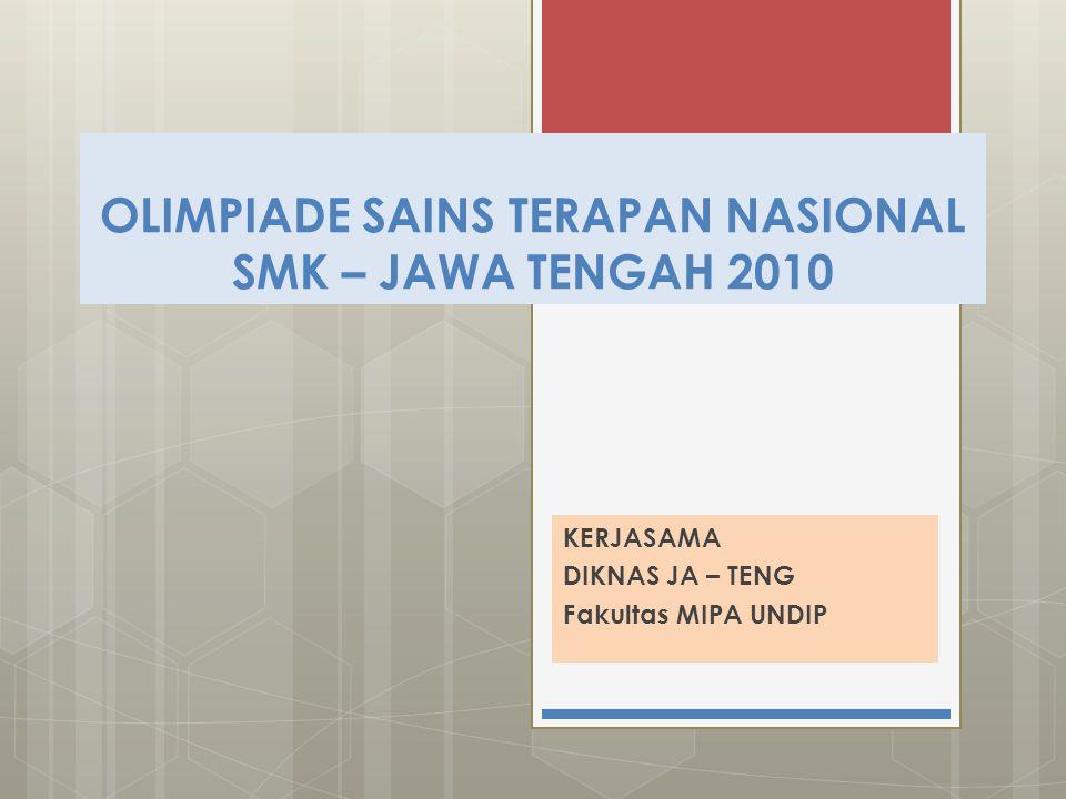 OLIMPIADE SAINS TERAPAN NASIONAL SMK – JAWA TENGAH 2010
