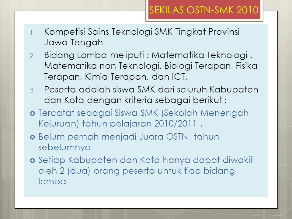 SEKILAS OSTN-SMK 2010 Kompetisi Sains Teknologi SMK Tingkat Provinsi Jawa Tengah.