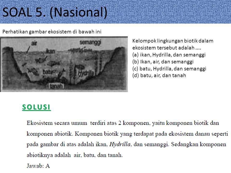 SOAL 5. (Nasional) SOLUSI Perhatikan gambar ekosistem di bawah ini