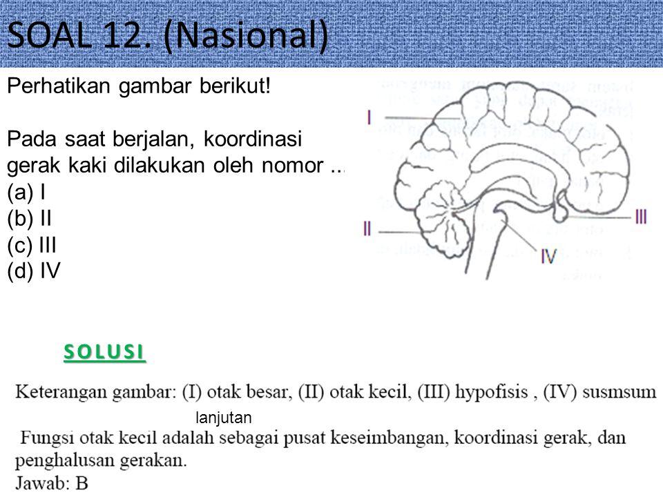 SOAL 12. (Nasional) Perhatikan gambar berikut!