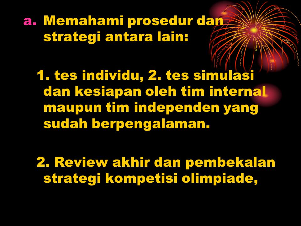 Memahami prosedur dan strategi antara lain:
