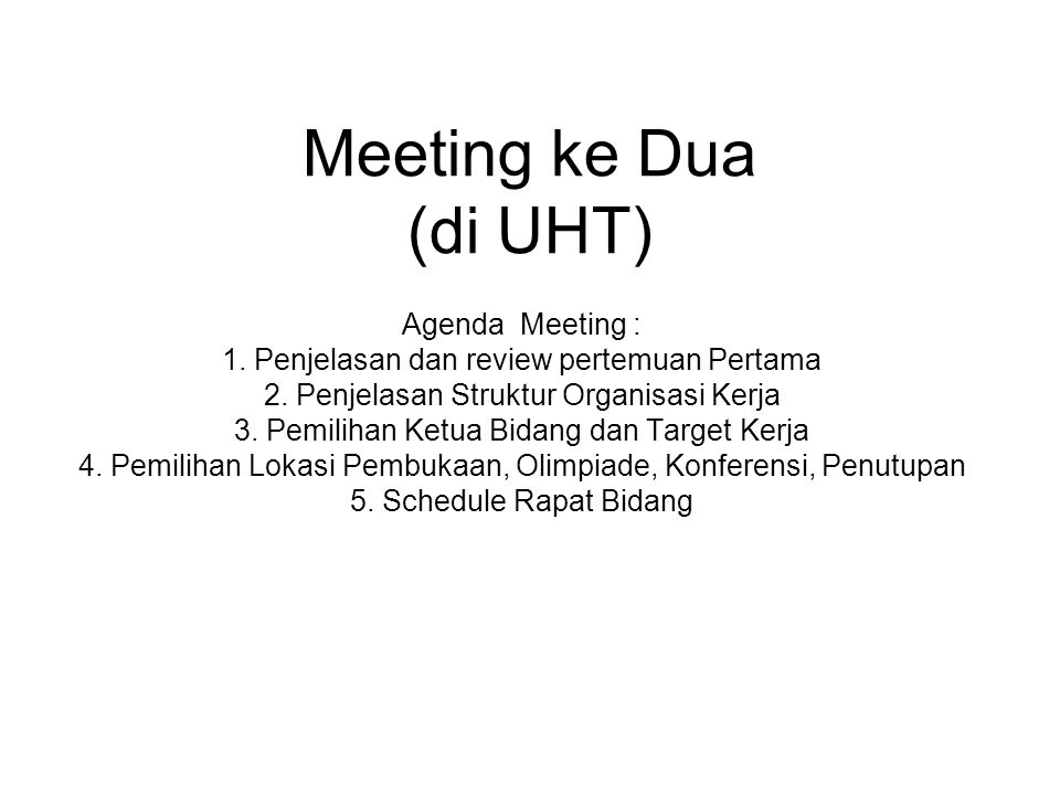 Meeting ke Dua (di UHT) Agenda Meeting :