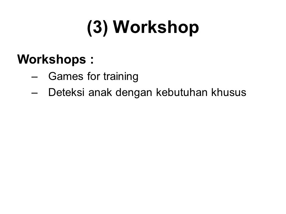 (3) Workshop Workshops : Games for training