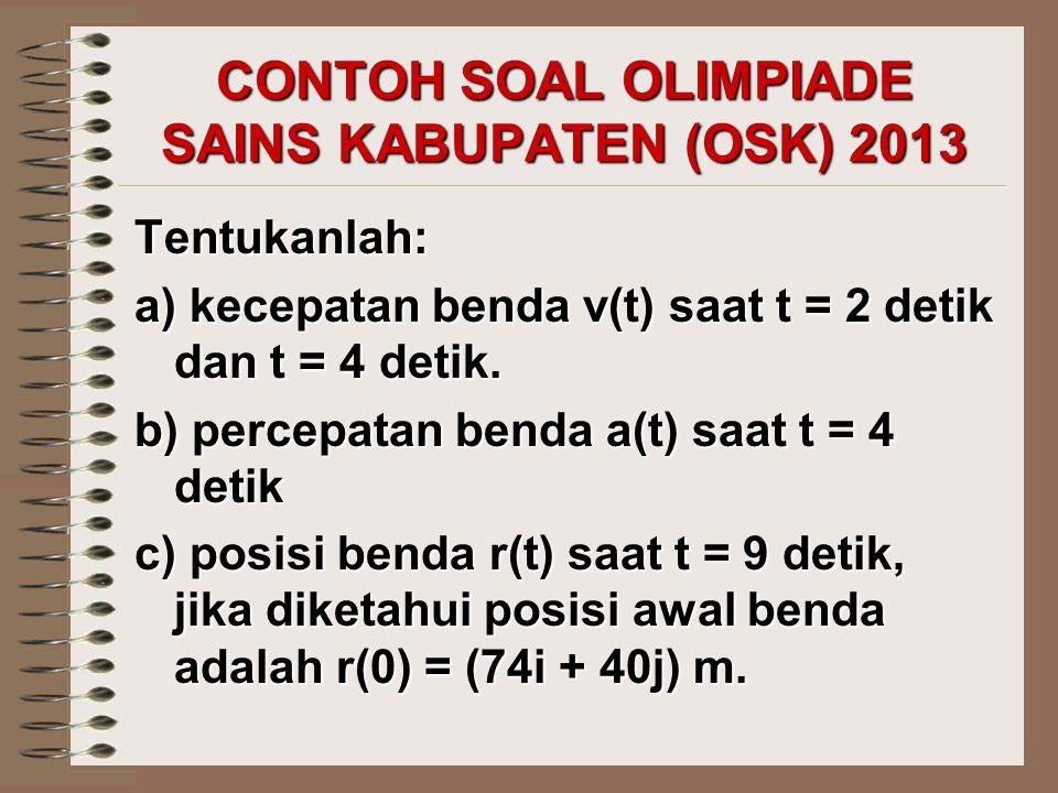 CONTOH SOAL OLIMPIADE SAINS KABUPATEN (OSK) 2013