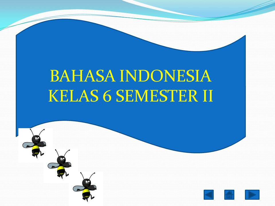 BAHASA INDONESIA KELAS 6 SEMESTER II