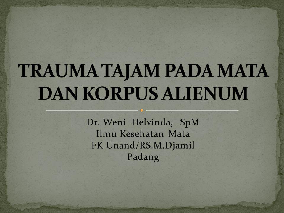 TRAUMA TAJAM PADA MATA DAN KORPUS ALIENUM