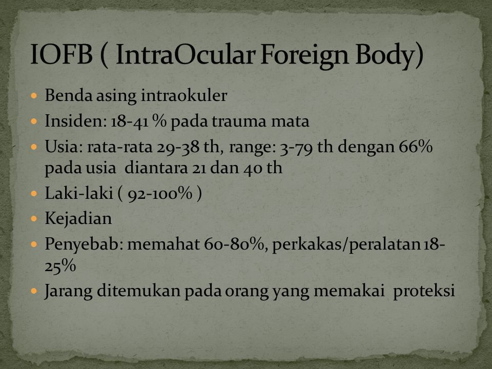 IOFB ( IntraOcular Foreign Body)