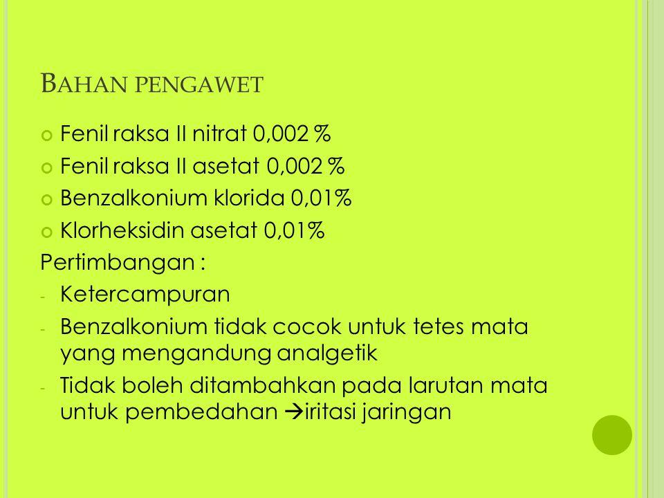 Bahan pengawet Fenil raksa II nitrat 0,002 %