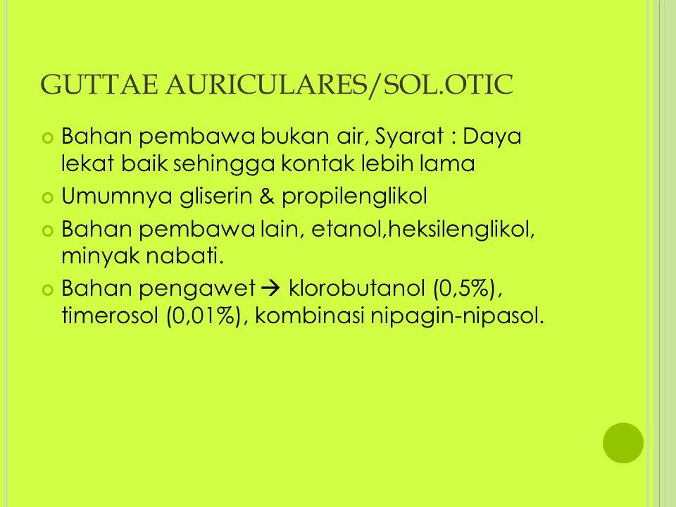 GUTTAE AURICULARES/SOL.OTIC