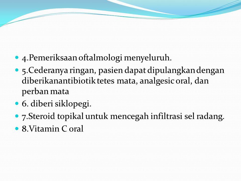 4.Pemeriksaan oftalmologi menyeluruh.