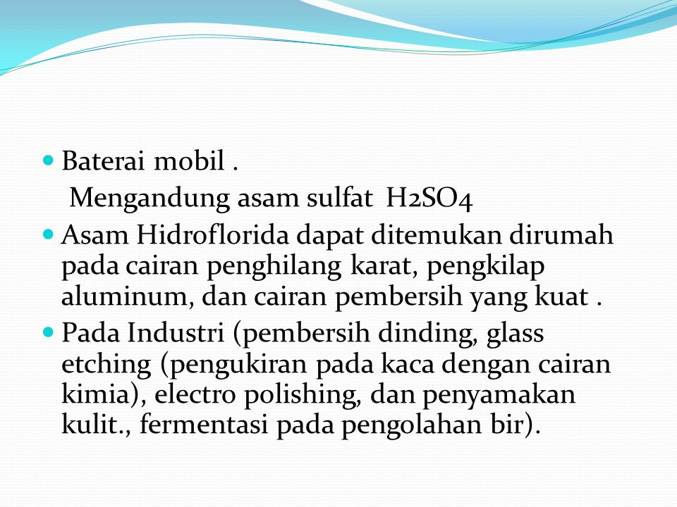 Baterai mobil . Mengandung asam sulfat H2SO4.