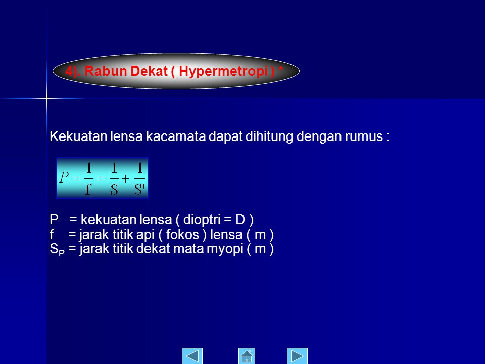 4). Rabun Dekat ( Hypermetropi ) *