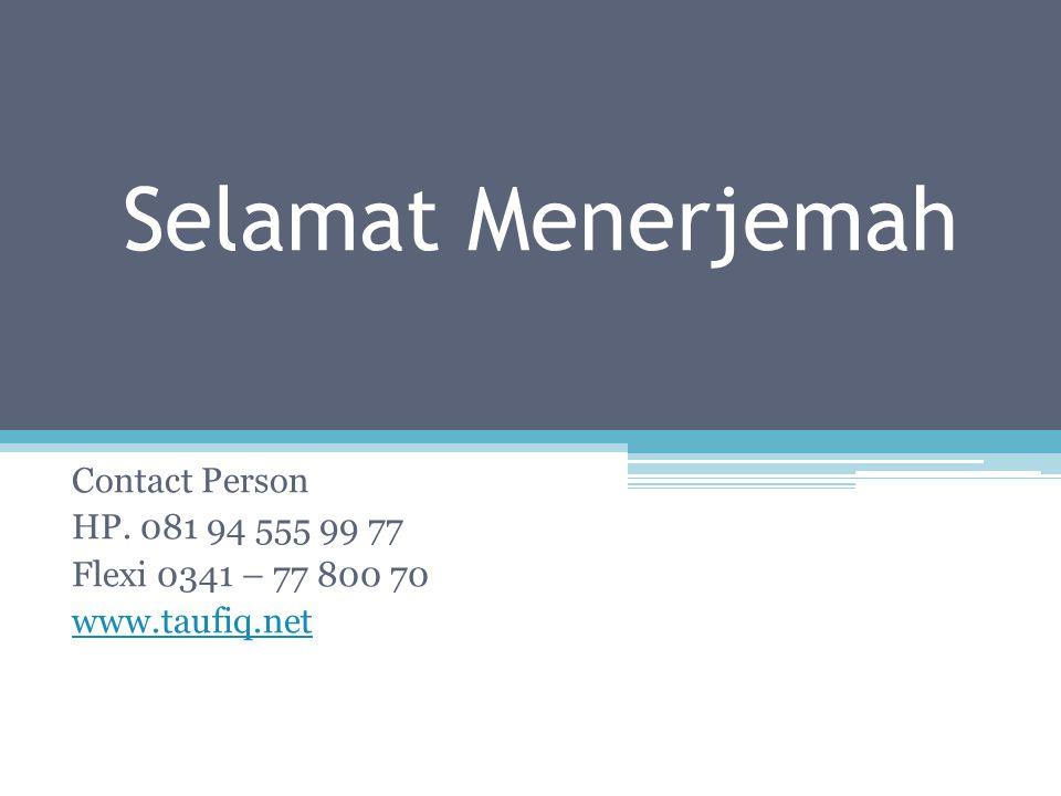 Selamat Menerjemah Contact Person HP. 081 94 555 99 77