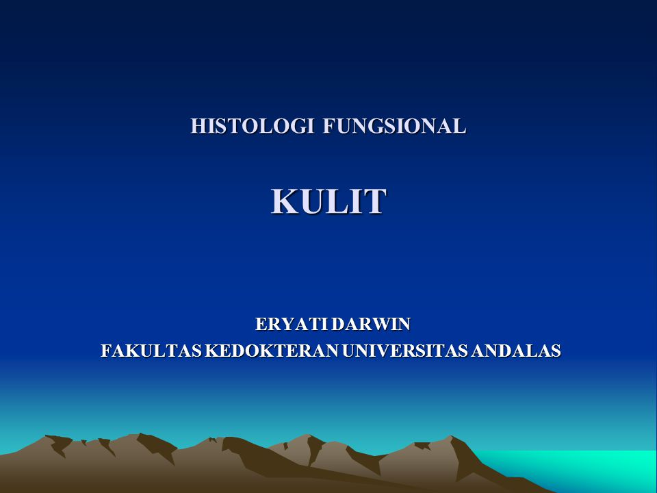 HISTOLOGI FUNGSIONAL KULIT