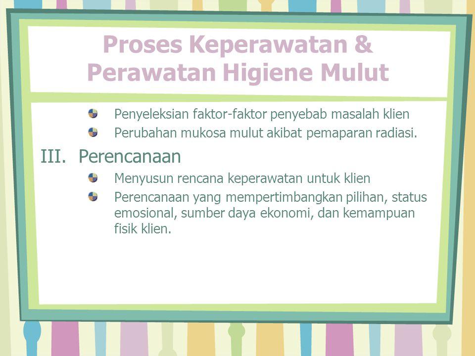 Proses Keperawatan & Perawatan Higiene Mulut