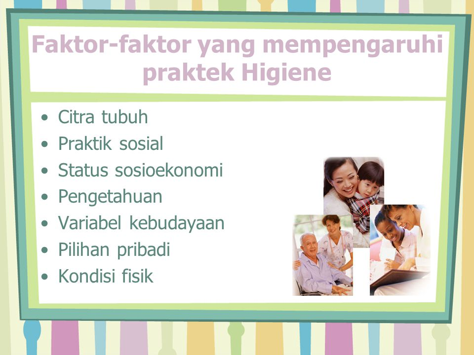 Faktor-faktor yang mempengaruhi praktek Higiene