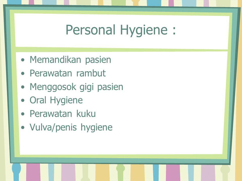Personal Hygiene : Memandikan pasien Perawatan rambut