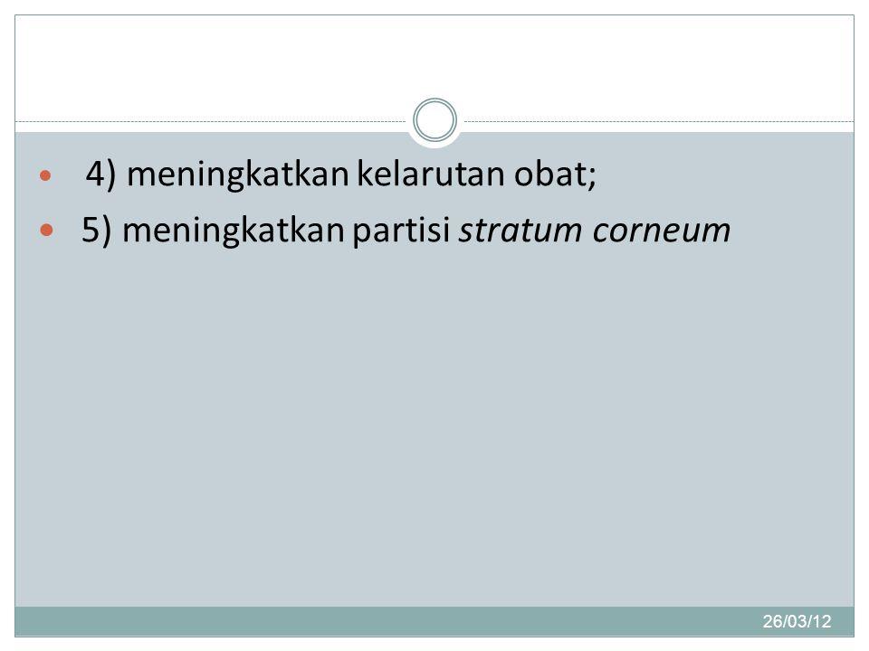 5) meningkatkan partisi stratum corneum