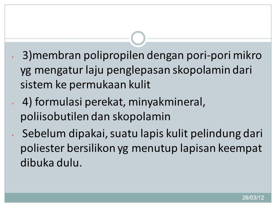 4) formulasi perekat, minyakmineral, poliisobutilen dan skopolamin