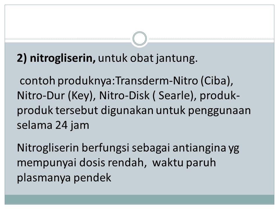 2) nitrogliserin, untuk obat jantung.