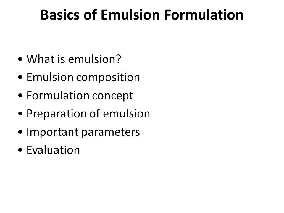 Basics of Emulsion Formulation