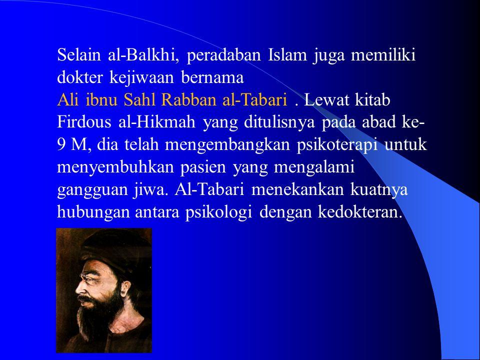 Selain al-Balkhi, peradaban Islam juga memiliki dokter kejiwaan bernama
