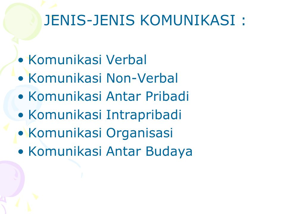 JENIS-JENIS KOMUNIKASI :