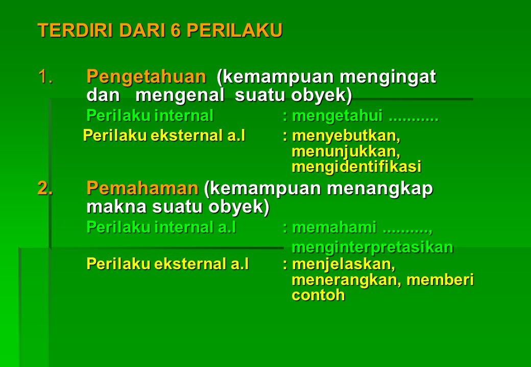 1. Pengetahuan (kemampuan mengingat dan mengenal suatu obyek)