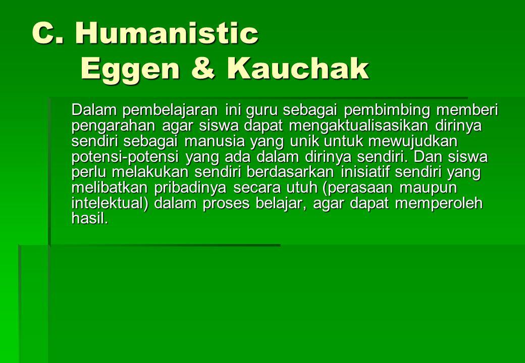 C. Humanistic Eggen & Kauchak