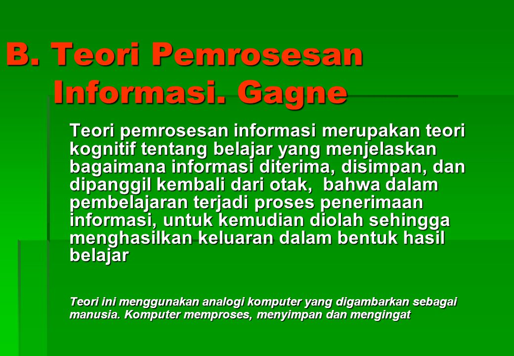 B. Teori Pemrosesan Informasi. Gagne