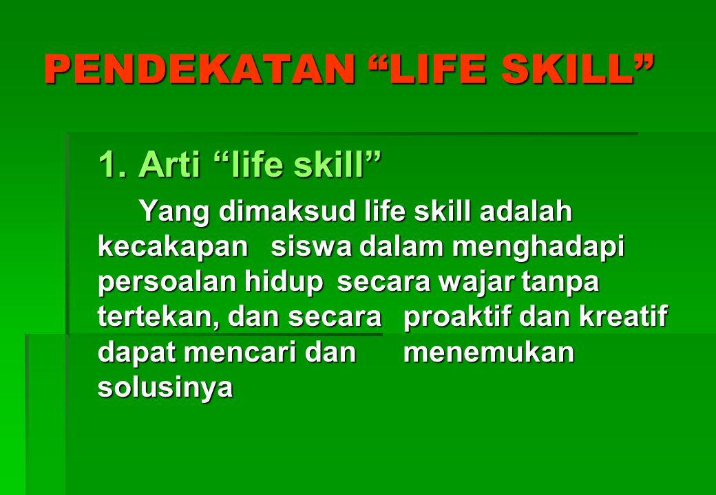 PENDEKATAN LIFE SKILL