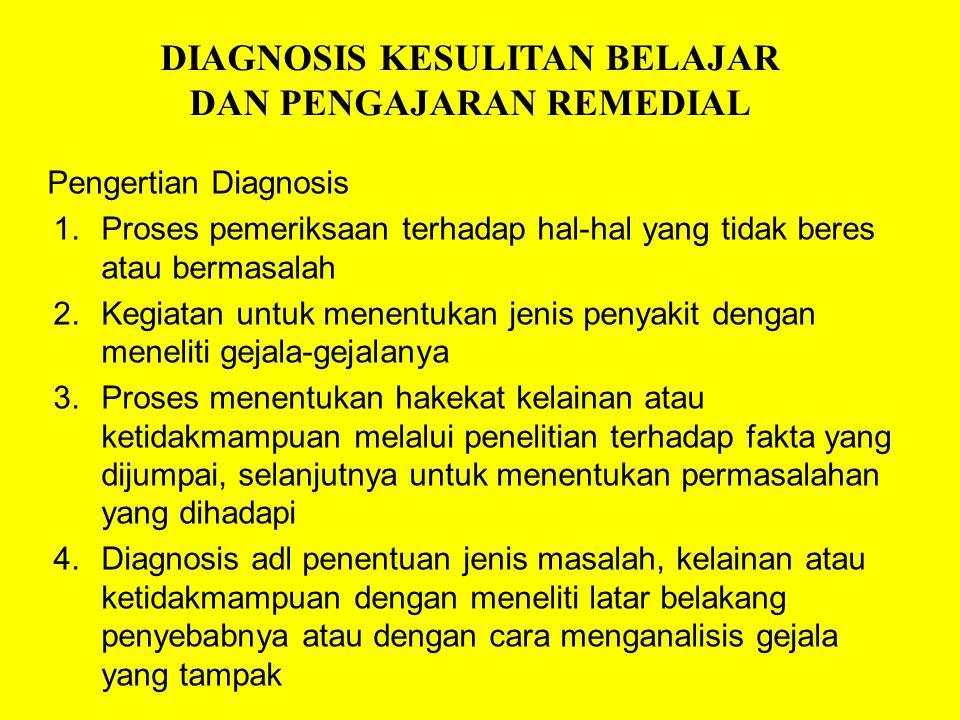 DIAGNOSIS KESULITAN BELAJAR DAN PENGAJARAN REMEDIAL