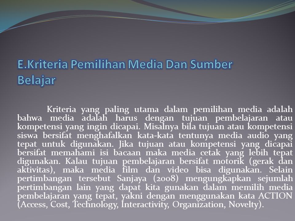 E.Kriteria Pemilihan Media Dan Sumber Belajar