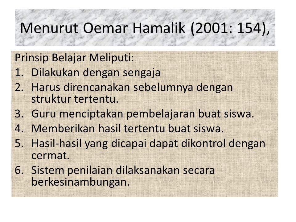 Menurut Oemar Hamalik (2001: 154),